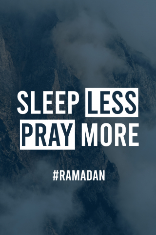 Sleep Less Pray More - Ramadan  free mobile background