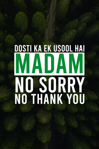 Dosti ka ek usool hai, madam: no sorry, no thank you  free mobile wallpapers